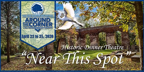 """Historical Dinner Theatre """"Near this Spot"""": 2020 Humanities Festival """"Around the Corner + All Over Berkeley County"""" tickets"""