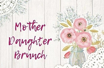 Mother and Daughter Brunch tickets