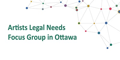 Artists Legal Needs Focus Group in Ottawa