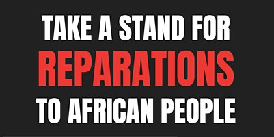 Take a Stand for Reparations to African People