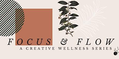 Focus & Flow: A Creative Wellness Series tickets