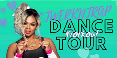 "TwerkNTrap Dance Workout Tour ""BATON ROUGE"" (Dance Workout Edition)"