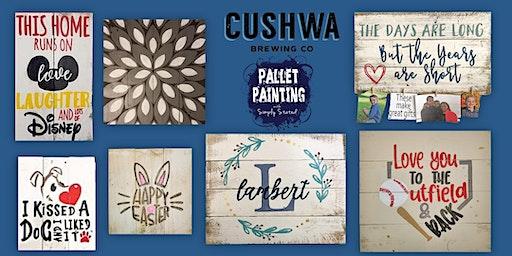 Pallet Paint Night @ Cushwa Brewing Company