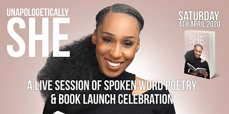 (POSTPONED UNTIL FURTHER NOTICE) Unapologetically She (A Live Session of Spoken Word Poetry & Book Launch Celebration) tickets