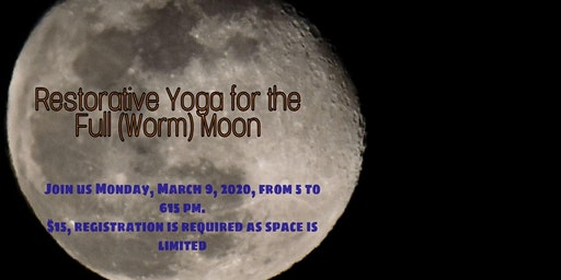March Restorative Yoga for the Full (Worm) Moon