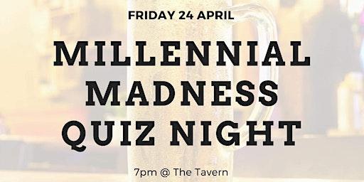 Millennial Madness Quiz Night