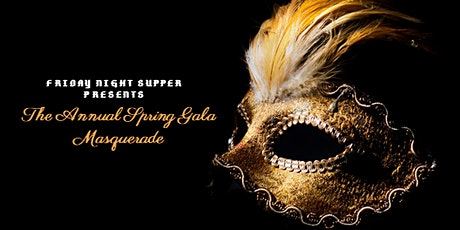 Friday Night Supper Program 5th Annual Spring Gala; It's a Masquerade! tickets