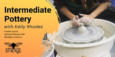 Intermediate Pottery w/ Kelly Rhodes: Monday PM Session