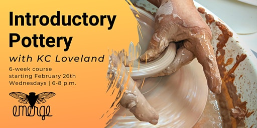 Introductory Pottery with KC Loveland: Wednesday PM