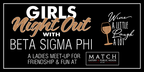 Girls Night Out - Making Friends with Beta Sigma Phi tickets