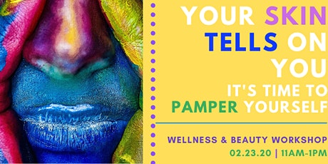 Your Skin Tells on You - It's Pamper Time [workshop] tickets