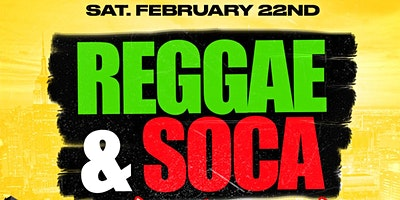 REGGAE & SOCA SHUTDOWN ( FR33 ENTRY W/RSVP SAT FEB 22ND #2020