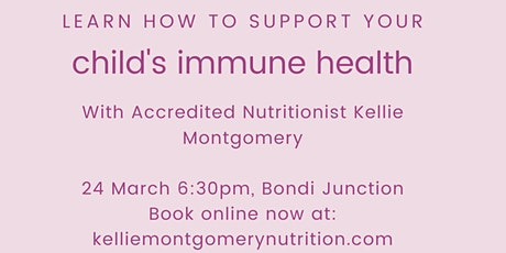 How to Optimise Your Child's Immune Health with Nutrition tickets
