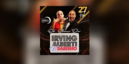El show de Irving Alberti vs Darisho