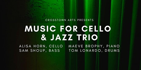 Crosstown Arts presents Music for Cello and Jazz Trio tickets