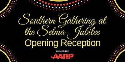 Southern Gathering at the Selma Jubilee Opening Reception