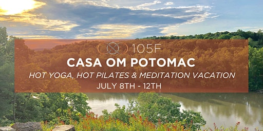 Hot Yoga, Hot Pilates & Meditation Vacation at Casa Om Potomac
