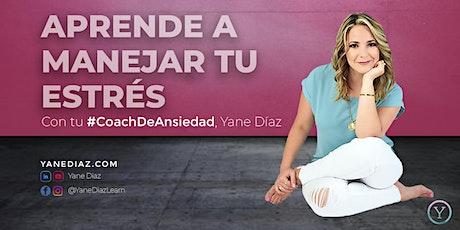 Aprende a manejar tu estrés con tu Coach de Ansiedad, Yane Díaz boletos