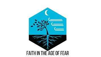 Faith in the Age of Fear