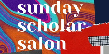 Sunday Scholar Salon: A Conversation of Ideas tickets