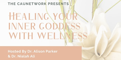 Healing Your Inner Goddess with Wellness tickets