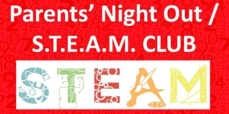 Parents' Night Out / STEAM Club tickets