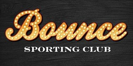 BOUNCE SPORTING CLUB - SATURDAY, FEB. 22nd tickets