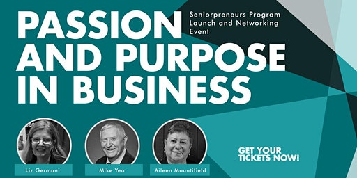 Passion & Purpose In Business - Seniorpreneurs Launch & Networking Event