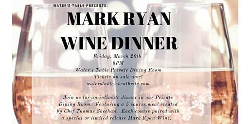 Mark Ryan Wine Dinner