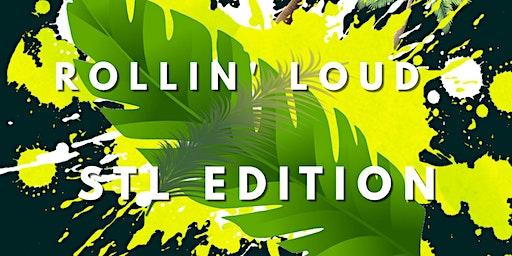 ROLLIN LOUD : STL EDITION