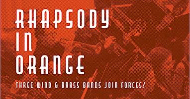 Rhapsody in Orange  - Combined Bands Concert