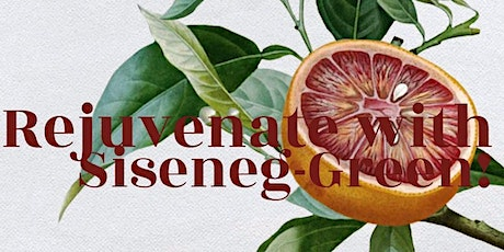 Rejuvenate with Siseneg Green - Live Your Best Life! tickets