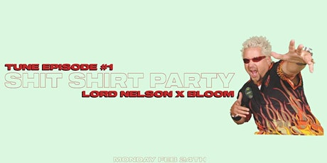 Tune #1, Shit Shirt Party tickets