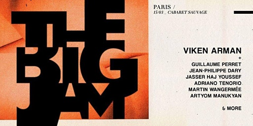 VIKEN ARMAN presents : The Big Jam - Paris