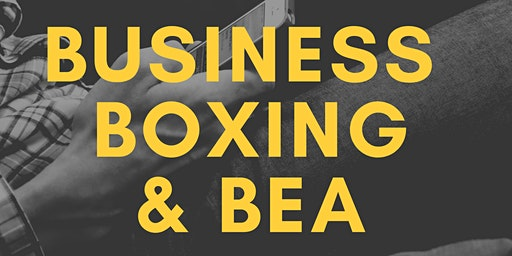 Boxing, Business, & BEA
