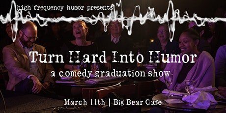 Turn Hard Into Humor, a comedy show tickets