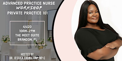 Nurse Practitioner Workshop: Start Your Own Practice 101