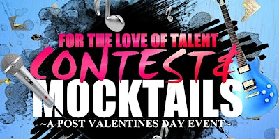 "Detox Sober Lounge Presents...""For the love of talent!!"" Talent contest and Mocktails (non alcoholic cocktails)"
