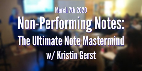 Non-Performing Notes: The Ultimate Note Mastermind w/ Kristin Gerst tickets