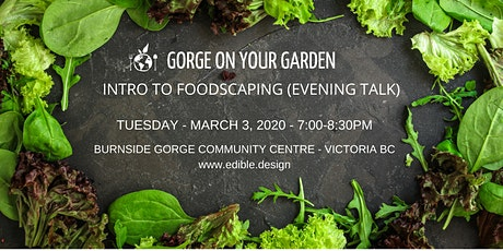 Gorge On Your Garden! Intro To Foodscaping (Evening Talk) tickets