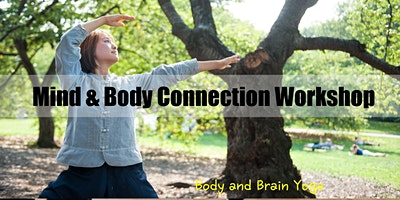 MIND & BODY CONNECTION Workshop