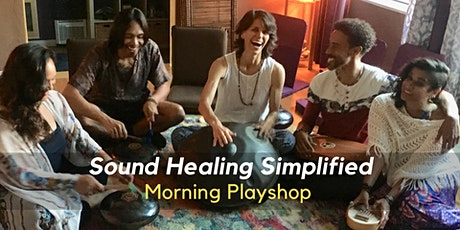 Sound Healing Simplified - Hands-on Playshop tickets