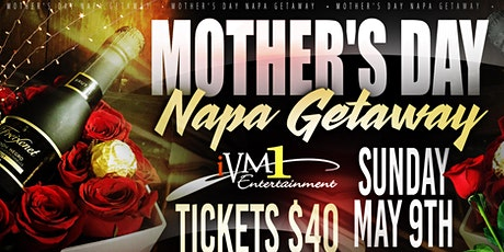 *MOTHER'S DAY NAPA EDITION* tickets