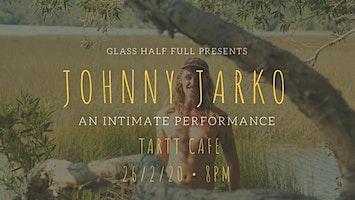 Glass Half Full Presents - Johnny Jarko