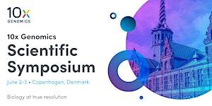 10x Genomics EMEA Scientific Symposium   Copenhagen,...