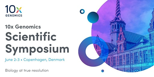 10x Genomics EMEA Scientific Symposium | Copenhagen, Denmark