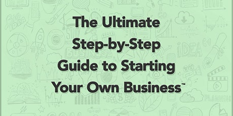 The Ultimate Step-by-Step Guide to Starting Your Own Business™ Course tickets