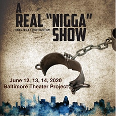 "A Real ""Nigga"" Show: The 2020 Edition tickets"