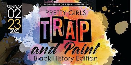 Pretty GIRLS TRAP & PAINT