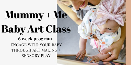 MINI MONET: MONDAY Baby Art Class x 6 Weeks
